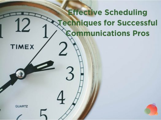 Effective Scheduling Techniques for Successful Communications Pros