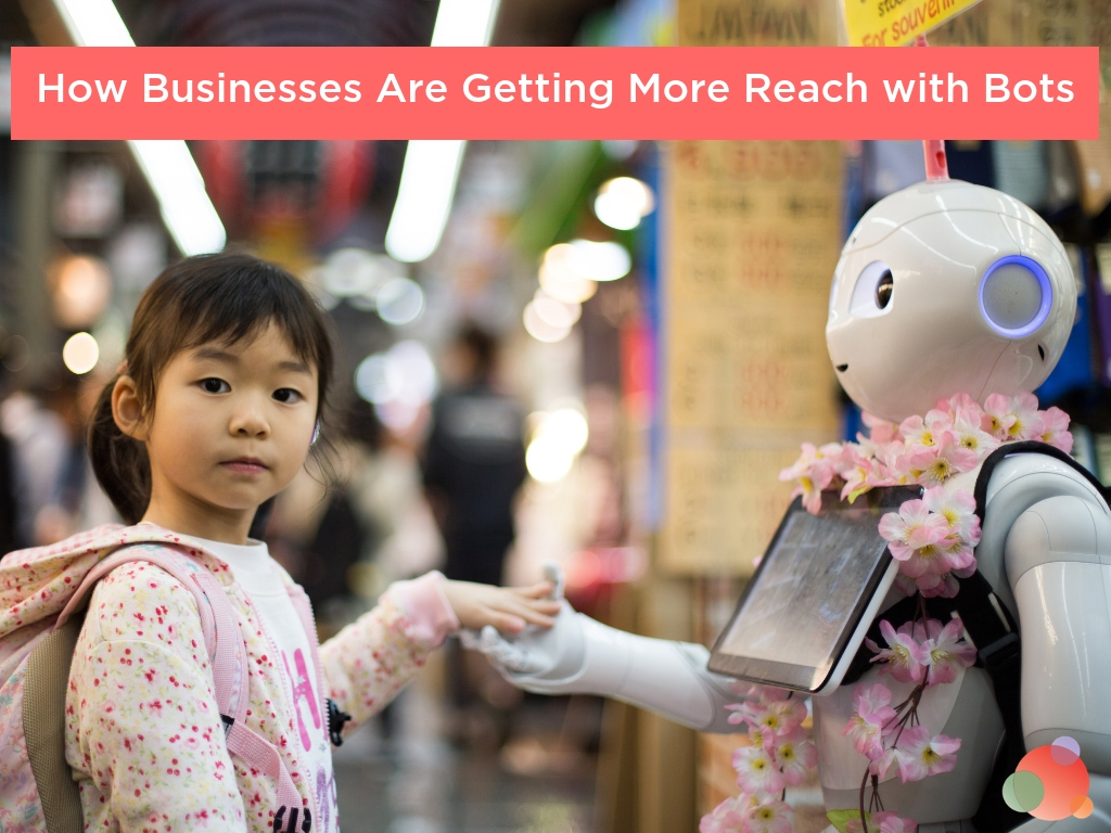 How Businesses Are Getting More Reach with chatBots