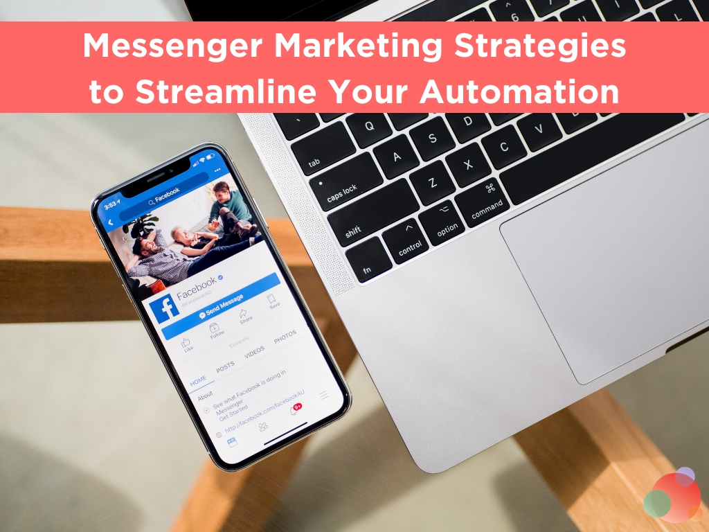 Messenger Marketing Strategies to Streamline Your Automation