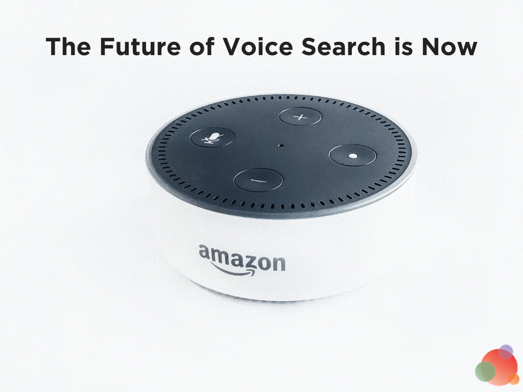 The Future of Voice Search is Now