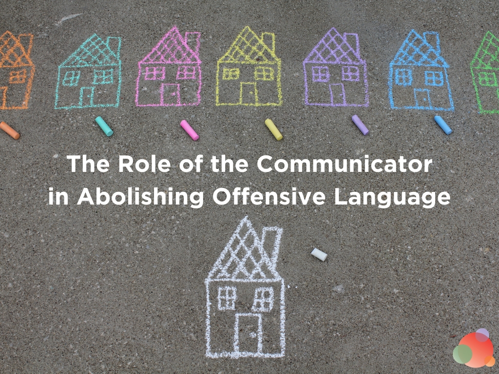 The Role of the Communicator in Abolishing Offensive Language
