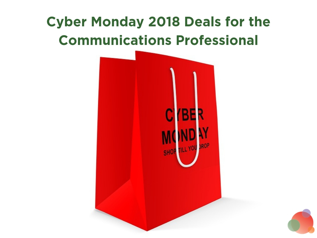 Cyber Monday 2018 Deals for the Communications Professional