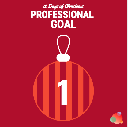 12 Days of Christmas: Achieve Your 2019 Professional Goal