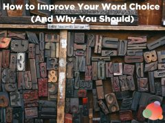 How to Improve Your Word Choice (And Why Every Communicator Should)