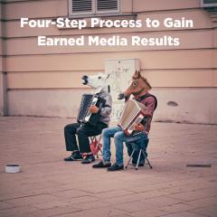 Four-Step Process to Gain Earned Media Results