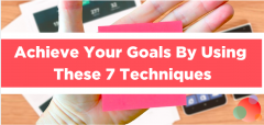 Achieve Your Goals By Using These Seven Techniques