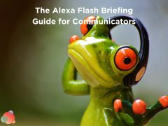 The Alexa Flash Briefing Guide for Communicators