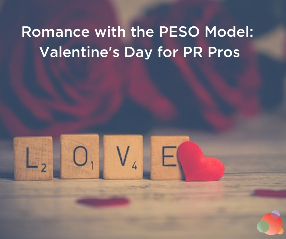 Romance with the PESO Model: Valentine's Day for PR Pros