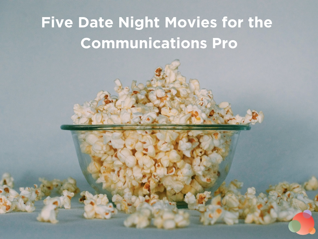 Five Date Night Movies for the Communications Pro