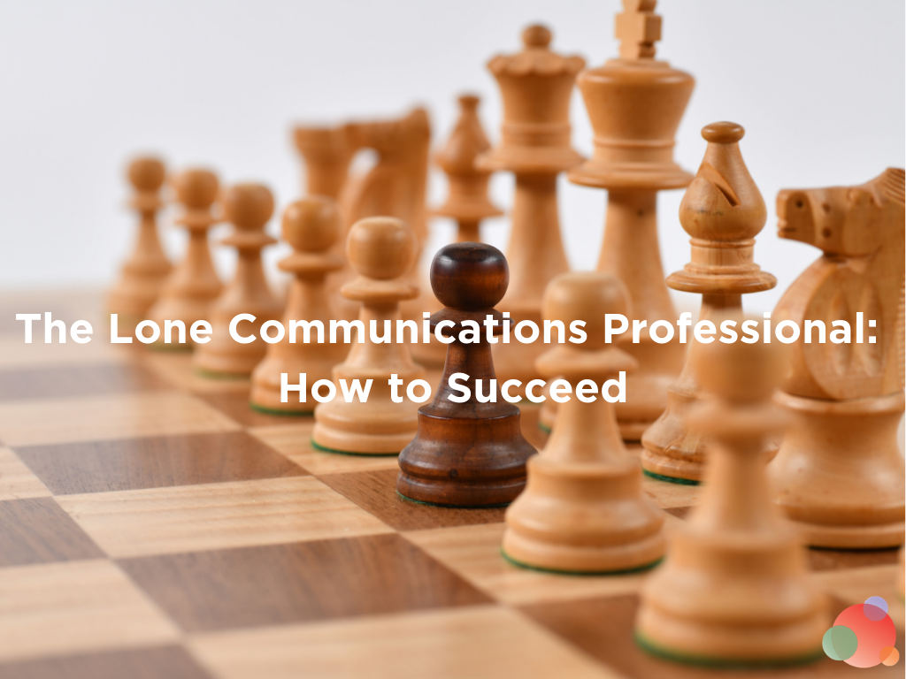 The Sole Practitioner: How to Succeed As the Lone Comms Pro