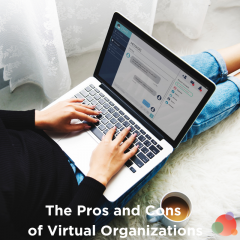 The Pros and Cons (and Pros) of Virtual Organizations