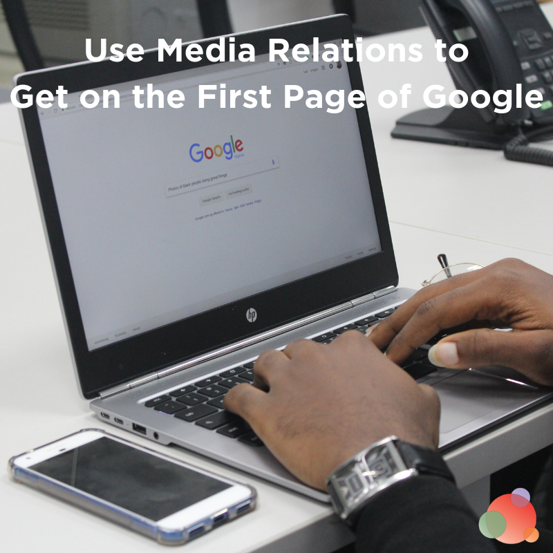 Use Media Relations to Get on the First Page of Google