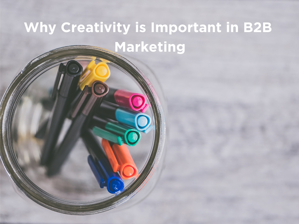 Why Creativity is Important in B2B Content Marketing