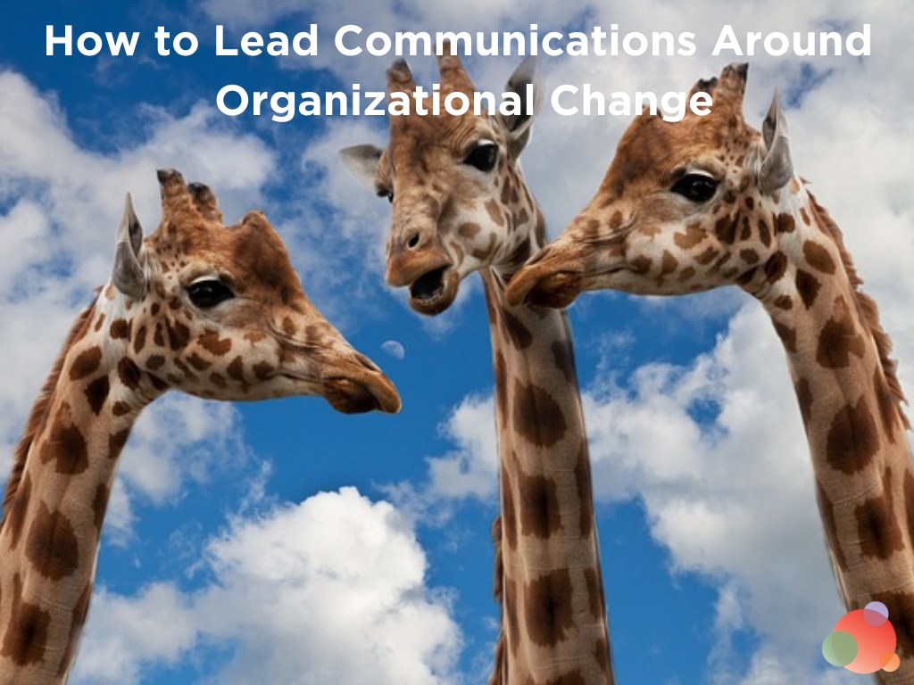 How to Lead Communications Around Organizational Change