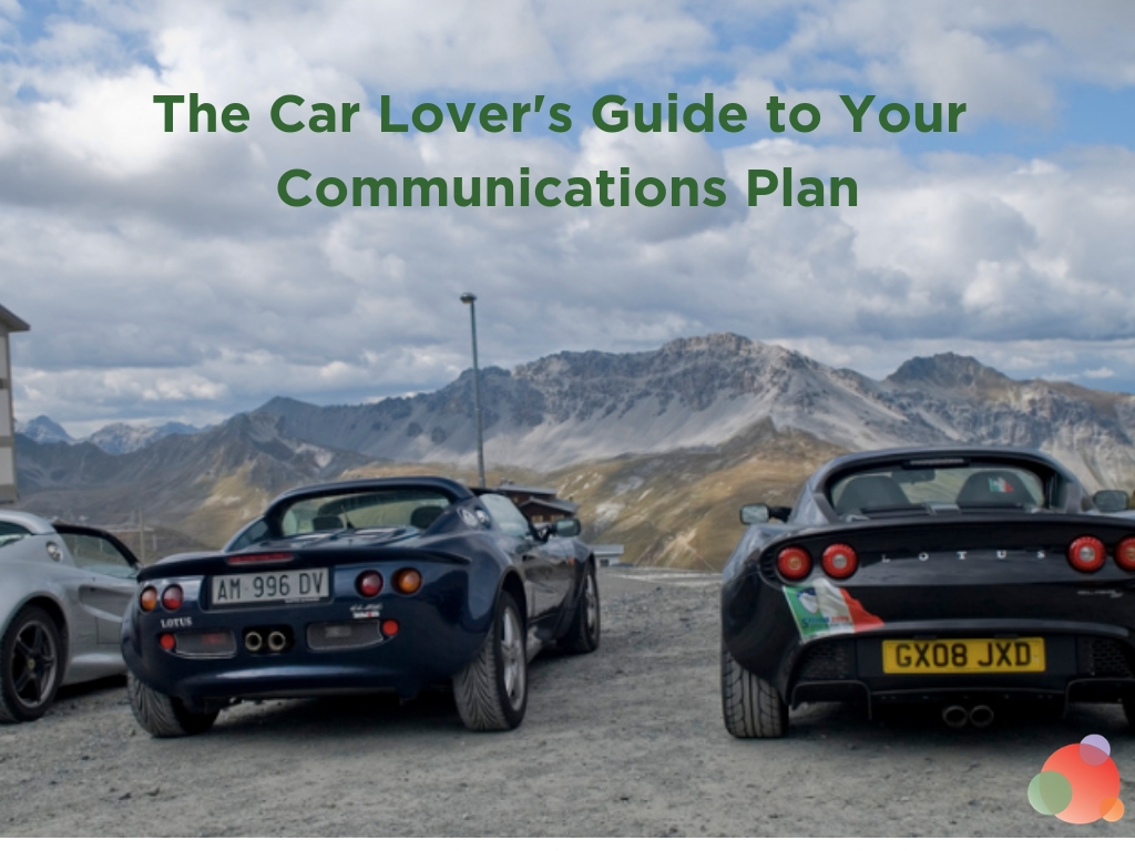 The Car Lover's Guide to Your Communications Plan