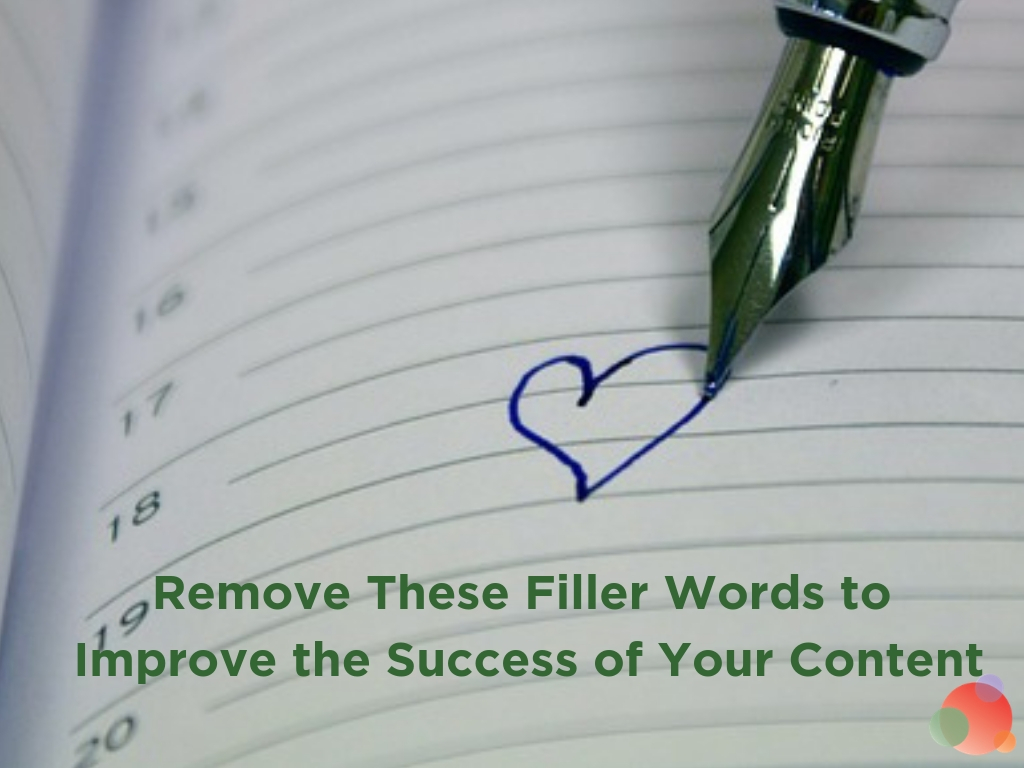 Remove These Filler Words to Improve the Success of Your Content