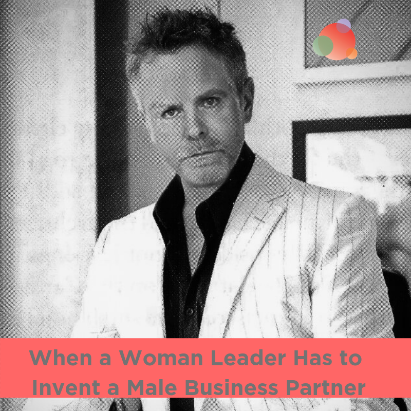 When a Woman Leader Has to Invent a Male Business Partner