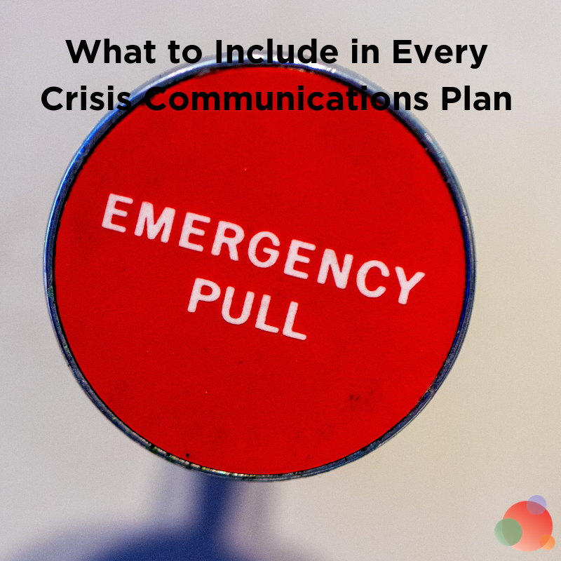 Four Things to Include in Every Crisis Communications Plan