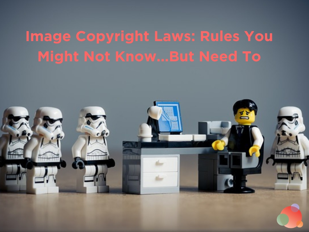 Image Copyright Laws: Rules You Might Not Know...But Need To