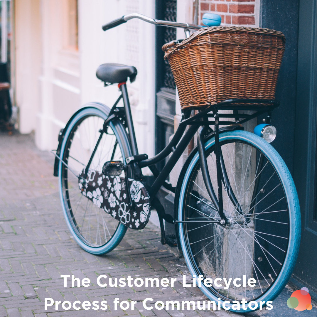 The Customer Lifecycle Process for Communicators