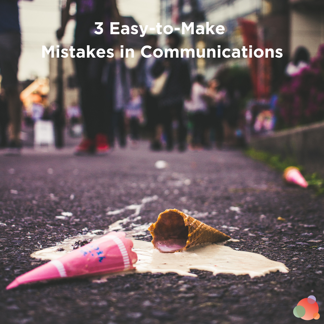 3 Easy-to-Make Mistakes in Communications
