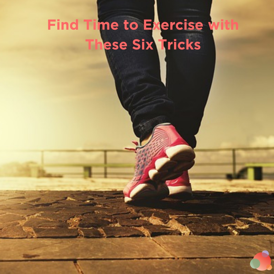 Find Time to Exercise with These Six Tricks