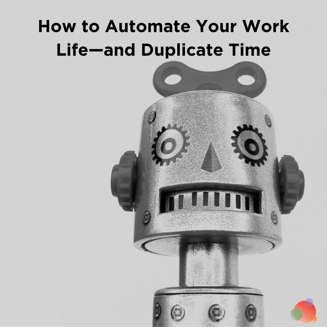 How to Automate Your Work Life—and Duplicate Time