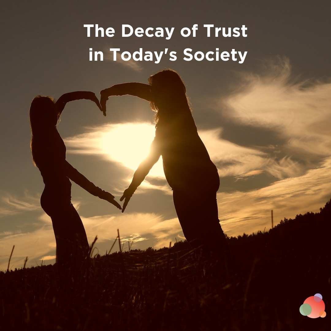 The Decay of Trust in Today's Society