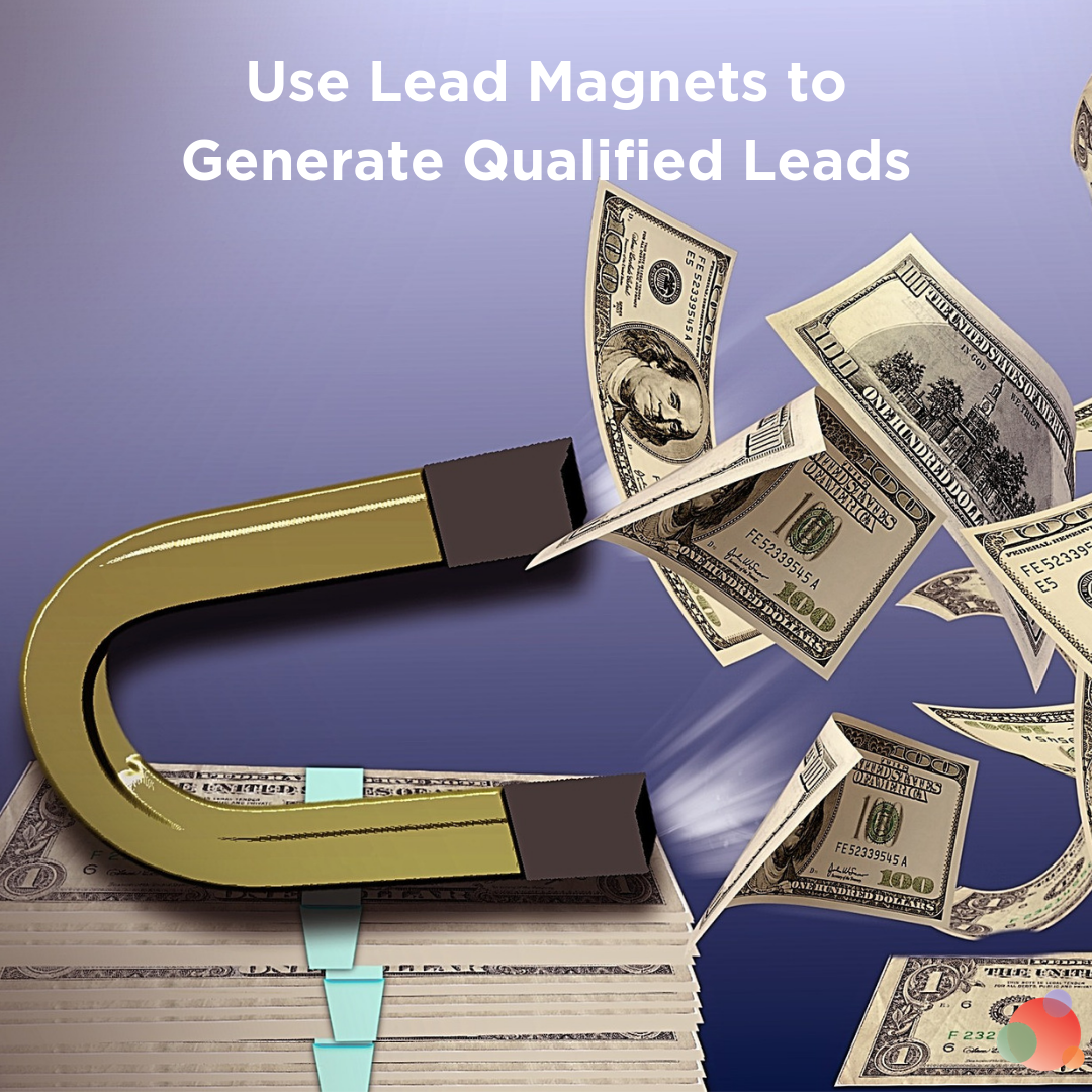 Use Lead Magnets to Generate Qualified Leads