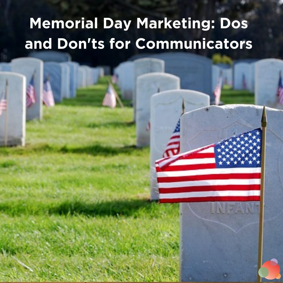 Memorial Day Marketing: Dos and Don'ts for Communicators