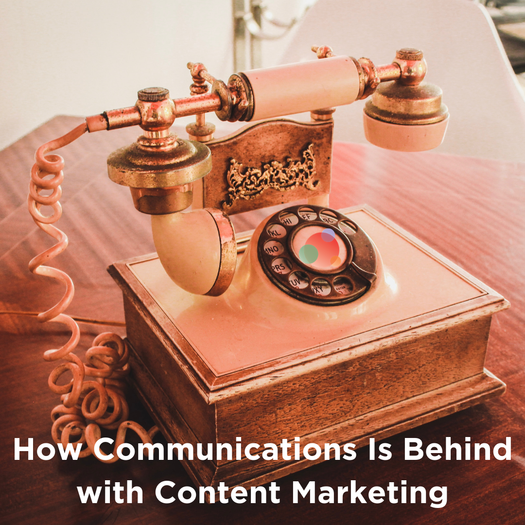 How Communications Is Missing the Content Marketing Boat