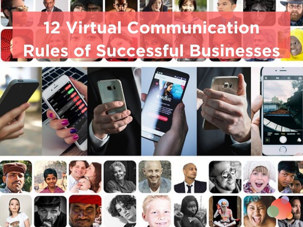 12 Virtual Communication Rules of Successful Businesses