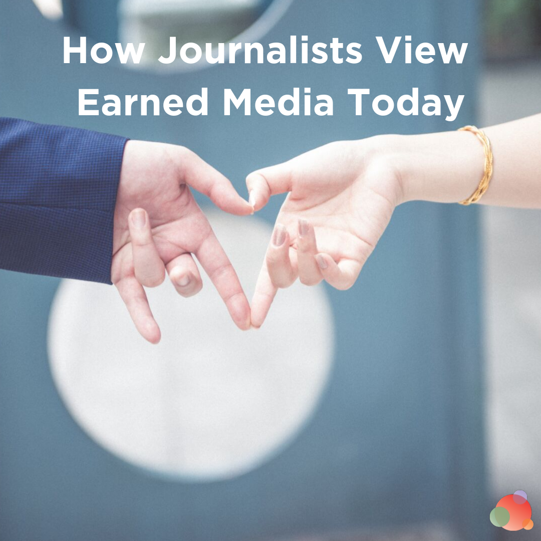 How Journalists View Earned Media Today