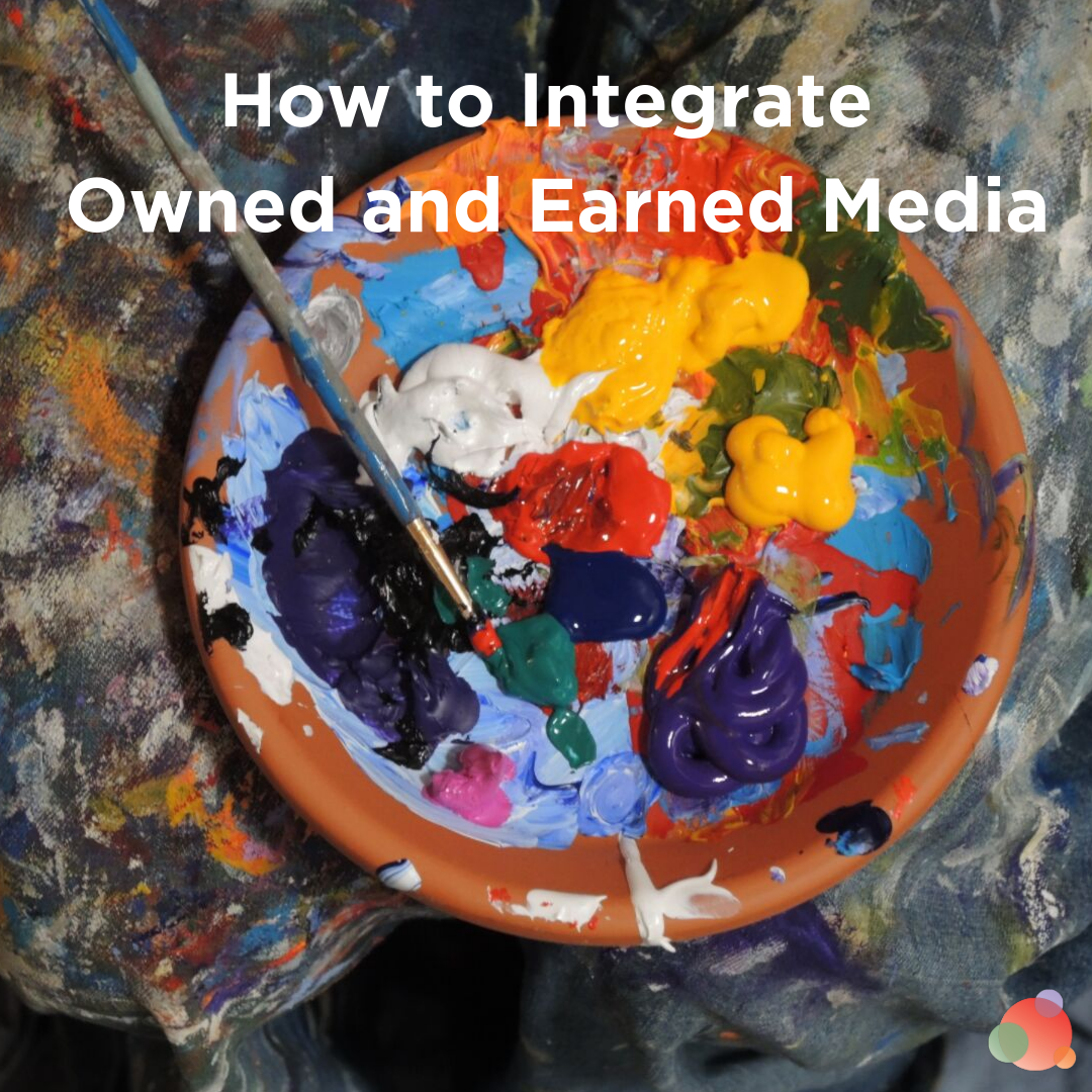 How to Integrate Owned and Earned Media