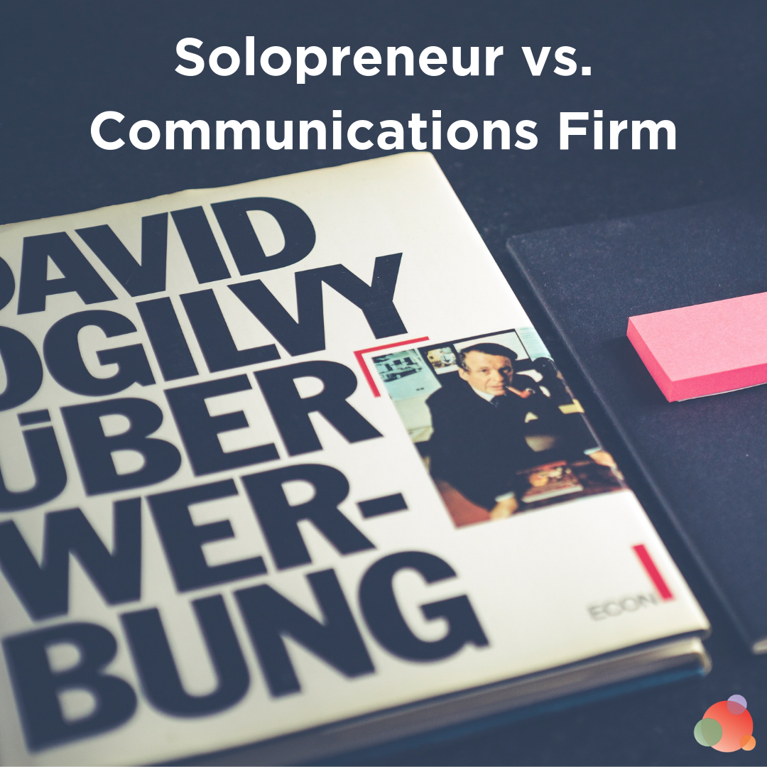 Solopreneur vs. Communications Firm