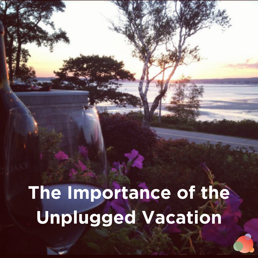 The Importance of the Unplugged Vacation