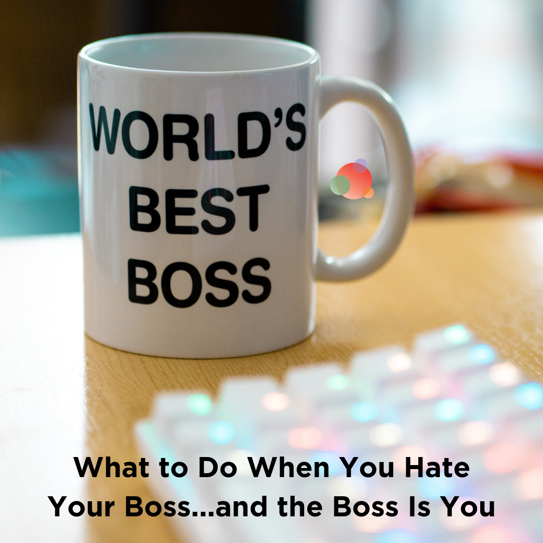 What to Do When You Hate Your Boss