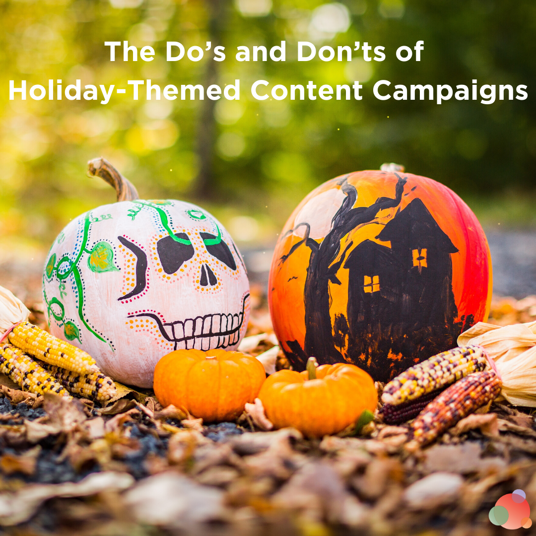 The Do's and Don'ts of Holiday-Themed Content Campaigns