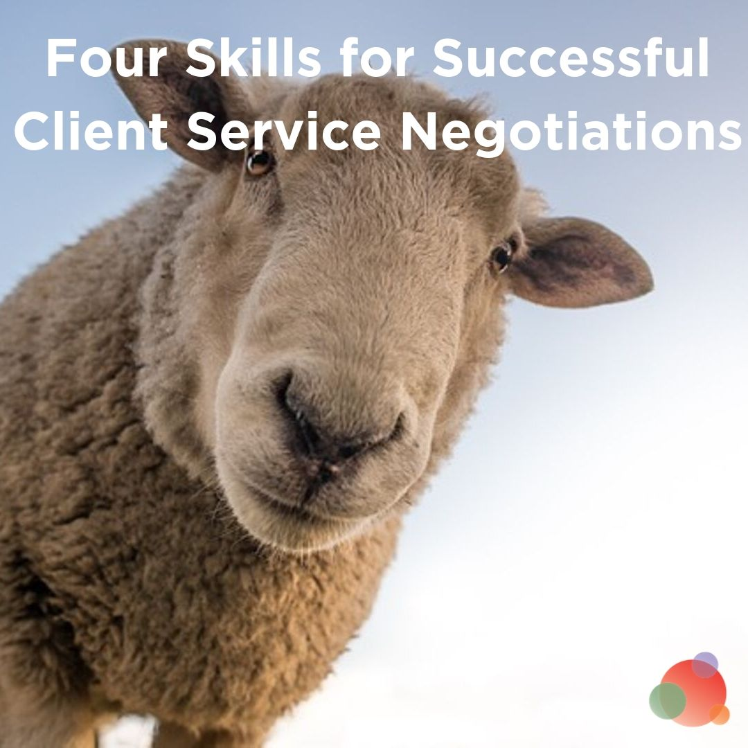 Four Skills for Successful Client Service Negotiations