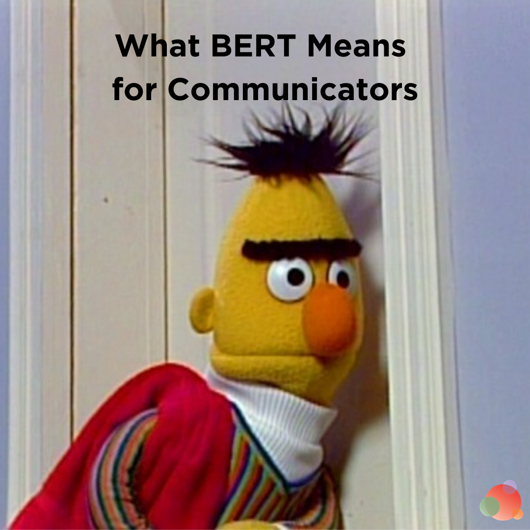 What BERT Means for Communicators