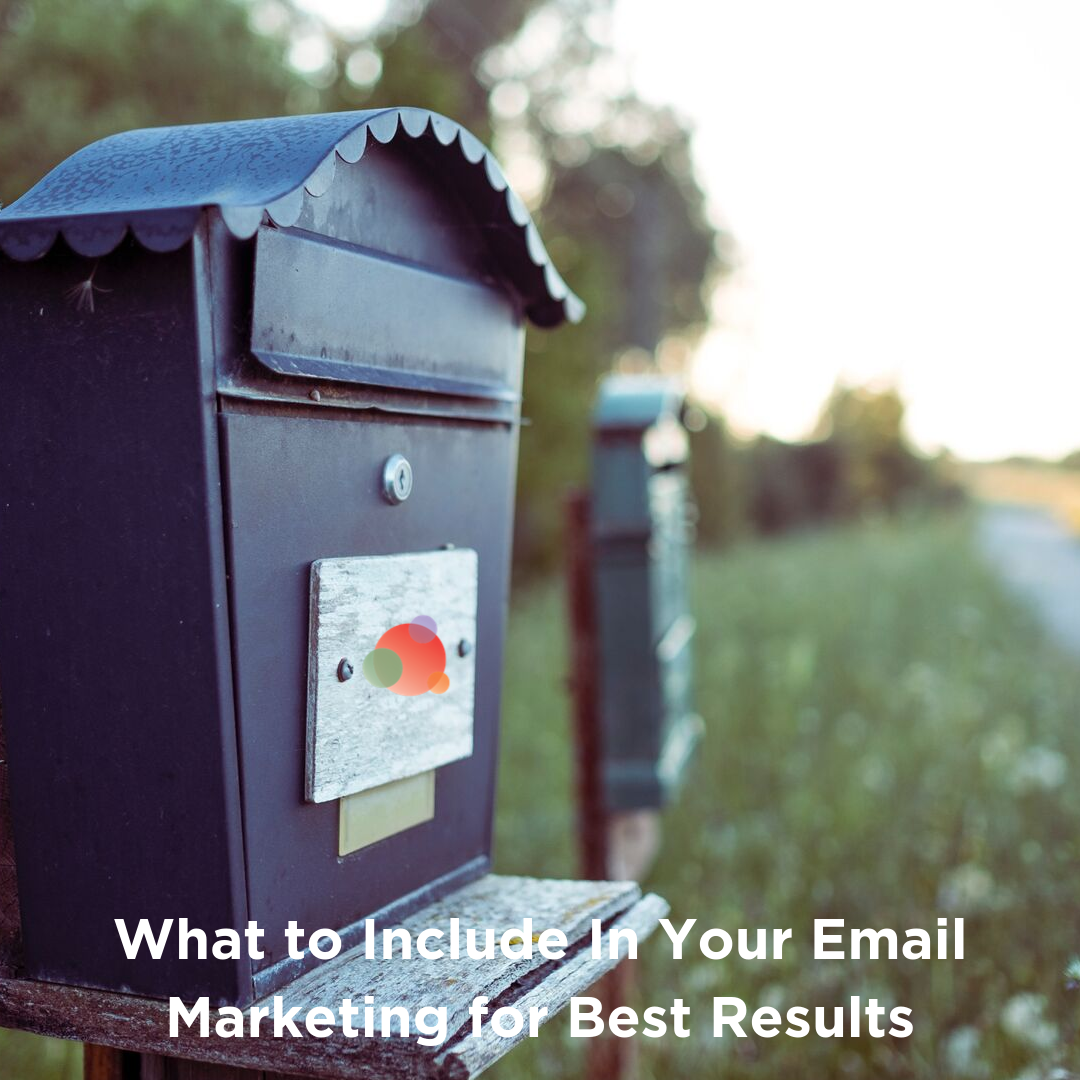 What to Include In Your Email Marketing for Best Results