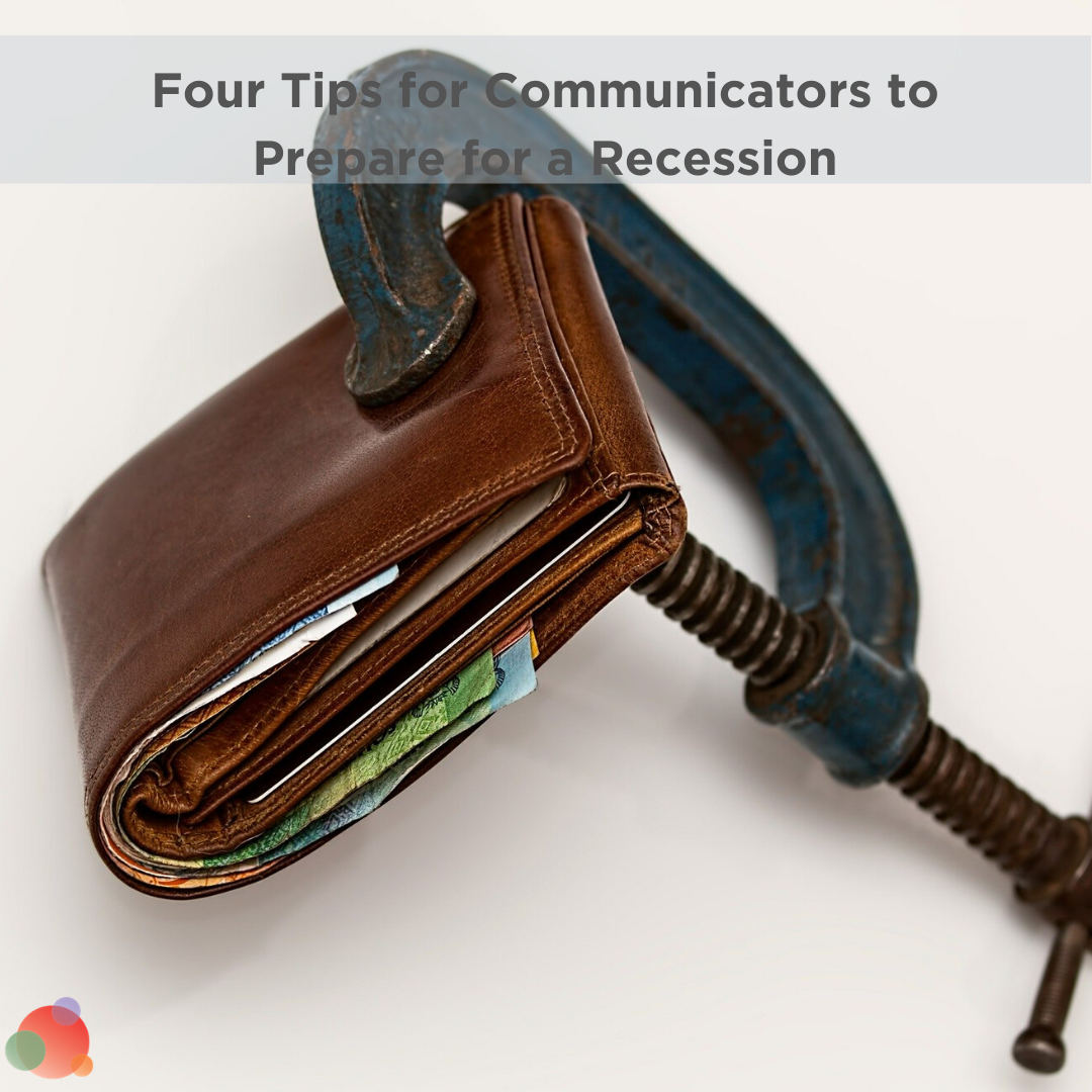 Four Tips for Communicators to Prepare for a Recession