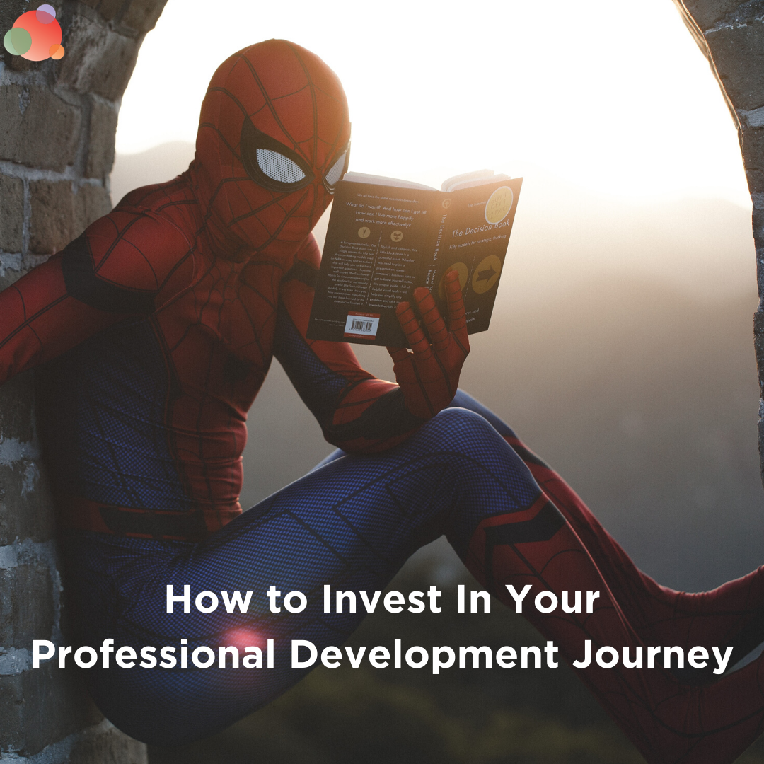 How to Invest In Your Professional Development Journey