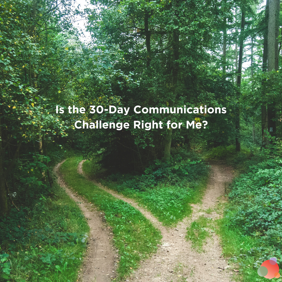 Is the 30-Day Communications Challenge Right for Me_
