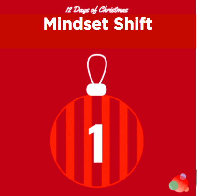12 Days of Christmas: One Mindset Shift Communicators Need to Make in 2020