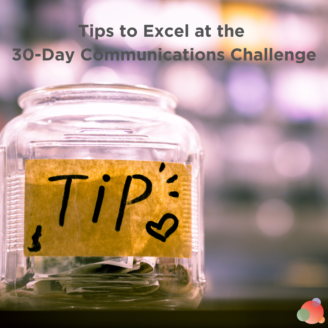 Tips to Excel at the 30-Day Communications Challenge