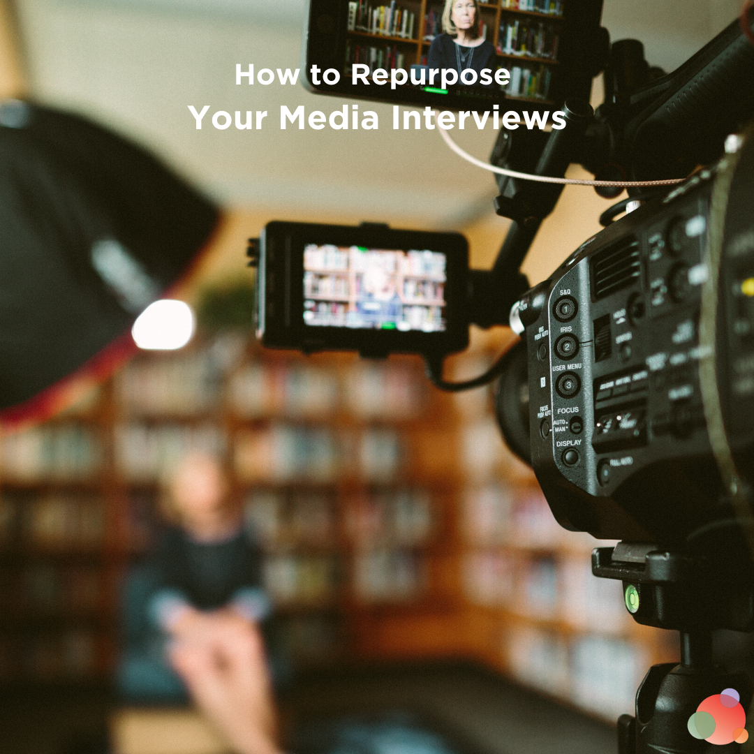 How to Repurpose Your Media Interviews