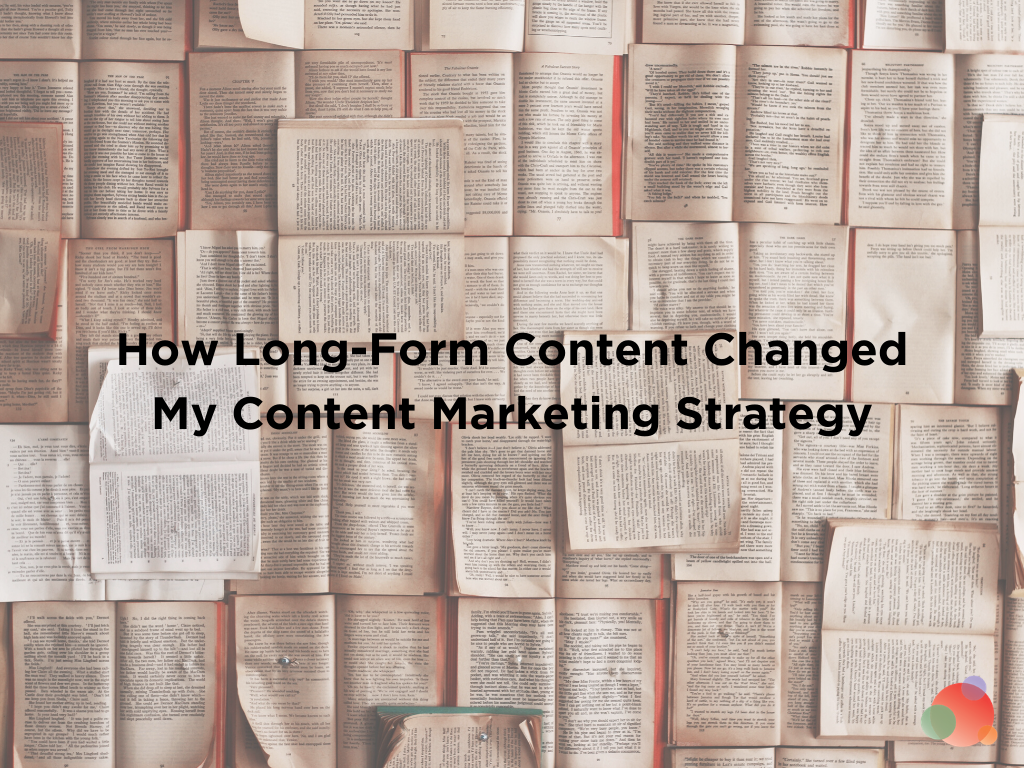 How Long-Form Content Changed My Content Marketing Strategy