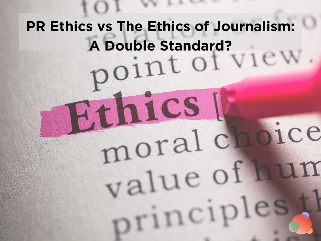 PR Ethics vs The Ethics of Journalism