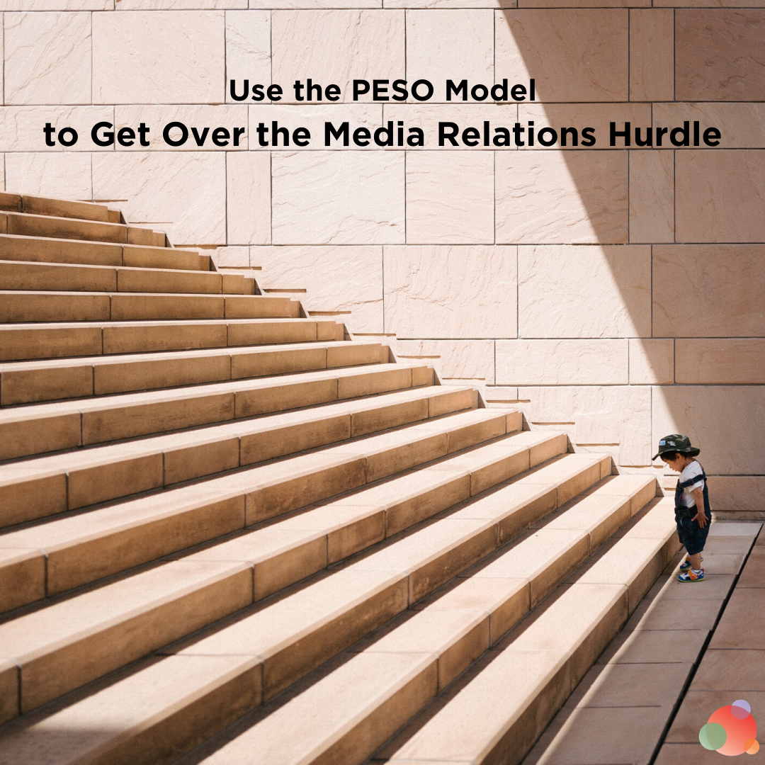 Use the PESO Model to Get Over the Media Relations Hurdle